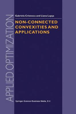 Non-Connected Convexities and Applications - Applied Optimization 68 (Paperback)