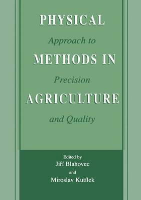 Physical Methods in Agriculture: Approach to Precision and Quality (Paperback)
