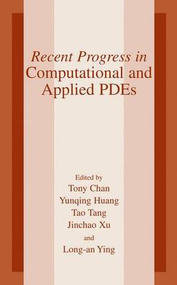 Recent Progress in Computational and Applied PDES: Conference Proceedings for the International Conference Held in Zhangjiajie in July 2001 (Paperback)