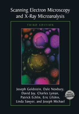 Scanning Electron Microscopy and X-Ray Microanalysis: Third Edition (Paperback)