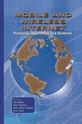Mobile and Wireless Internet: Protocols, Algorithms and Systems (Paperback)