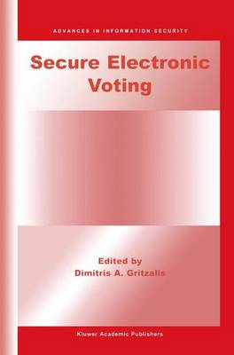 Secure Electronic Voting - Advances in Information Security 7 (Paperback)