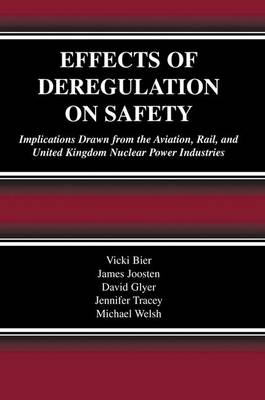 Effects of Deregulation on Safety: Implications Drawn from the Aviation, Rail, and United Kingdom Nuclear Power Industries (Paperback)