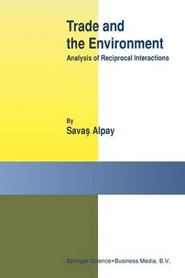 Trade and the Environment: Analysis of Reciprocal Interactions (Paperback)