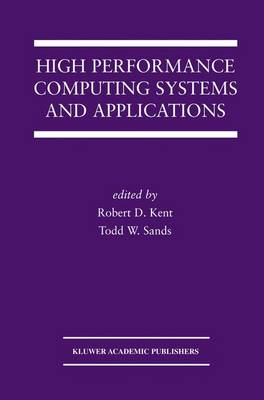 High Performance Computing Systems and Applications - The Springer International Series in Engineering and Computer Science 727 (Paperback)