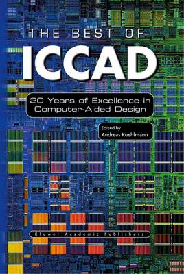 The Best of ICCAD: 20 Years of Excellence in Computer-Aided Design (Paperback)