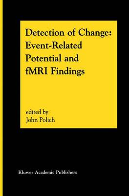Detection of Change: Event-Related Potential and fMRI Findings (Paperback)