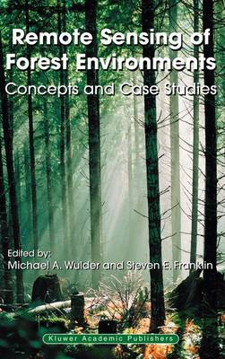 Remote Sensing of Forest Environments: Concepts and Case Studies (Paperback)