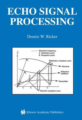 Echo Signal Processing - The Springer International Series in Engineering and Computer Science 725 (Paperback)