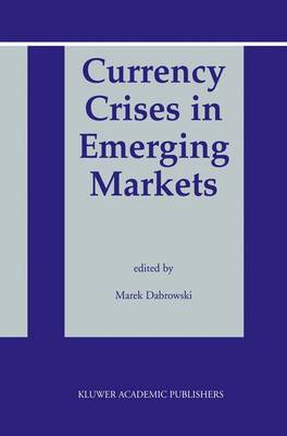 Currency Crises in Emerging Markets (Paperback)