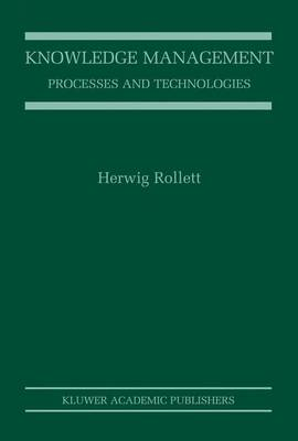 Knowledge Management: Processes and Technologies (Paperback)