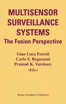 Multisensor Surveillance Systems: The Fusion Perspective (Paperback)