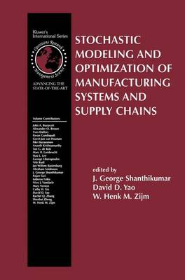 Stochastic Modeling and Optimization of Manufacturing Systems and Supply Chains - International Series in Operations Research & Management Science 63 (Paperback)