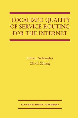 Localized Quality of Service Routing for the Internet - The Springer International Series in Engineering and Computer Science 739 (Paperback)