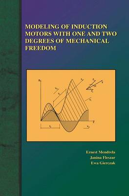 Modeling of Induction Motors with One and Two Degrees of Mechanical Freedom (Paperback)