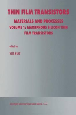 Thin Film Transistors: Materials and Processes (Paperback)