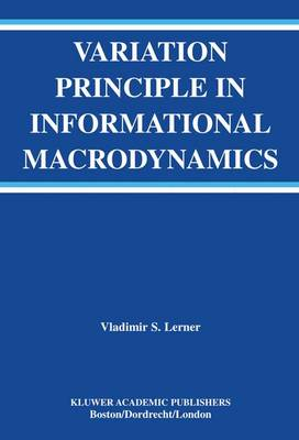 Variation Principle in Informational Macrodynamics - The Springer International Series in Engineering and Computer Science 736 (Paperback)