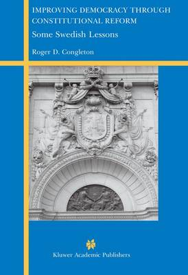 Improving Democracy Through Constitutional Reform: Some Swedish Lessons (Paperback)