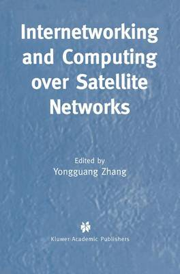Internetworking and Computing Over Satellite Networks (Paperback)