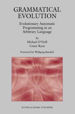 Grammatical Evolution: Evolutionary Automatic Programming in an Arbitrary Language - Genetic Programming 4 (Paperback)