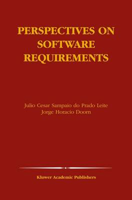 Perspectives on Software Requirements - The Springer International Series in Engineering and Computer Science 753 (Paperback)