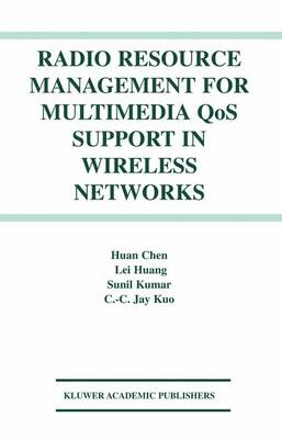 Radio Resource Management for Multimedia QoS Support in Wireless Networks (Paperback)
