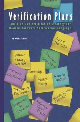 Verification Plans: The Five-Day Verification Strategy for Modern Hardware Verification Languages (Paperback)