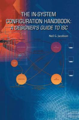 The In-System Configuration Handbook:: A Designer's Guide to ISC (Paperback)