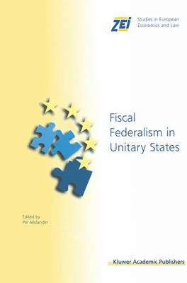 Fiscal Federalism in Unitary States - ZEI Studies in European Economics and Law 6 (Paperback)