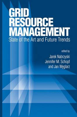 Grid Resource Management: State of the Art and Future Trends - International Series in Operations Research & Management Science 64 (Paperback)