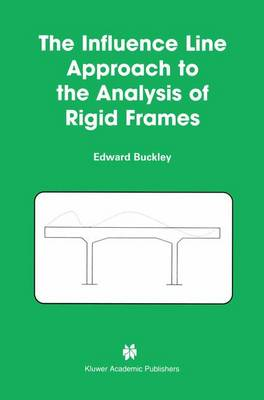 The Influence Line Approach to the Analysis of Rigid Frames (Paperback)