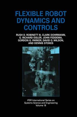 Flexible Robot Dynamics and Controls - IFSR International Series in Systems Science and Systems Engineering 19 (Paperback)