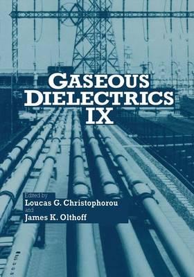 Gaseous Dielectrics IX (Paperback)