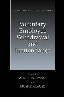 Voluntary Employee Withdrawal and Inattendance: A Current Perspective - Industrial and Organizational Psychology: Theory, Research and Practice (Paperback)