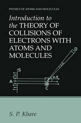 Introduction to the Theory of Collisions of Electrons with Atoms and Molecules - Physics of Atoms and Molecules (Paperback)