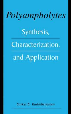 Polyampholytes: Synthesis, Characterization and Application (Paperback)