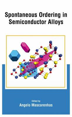 Spontaneous Ordering in Semiconductor Alloys (Paperback)