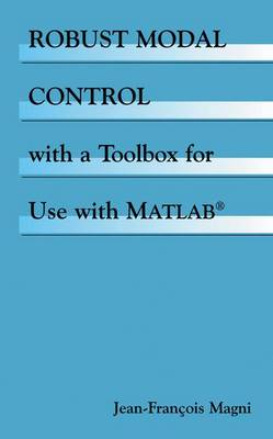Robust Modal Control with a Toolbox for Use with MATLAB (R) (Paperback)