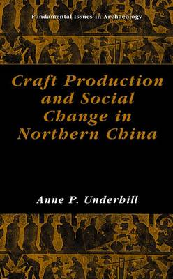 Craft Production and Social Change in Northern China - Fundamental Issues in Archaeology (Paperback)
