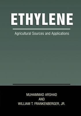 Ethylene: Agricultural Sources and Applications (Paperback)