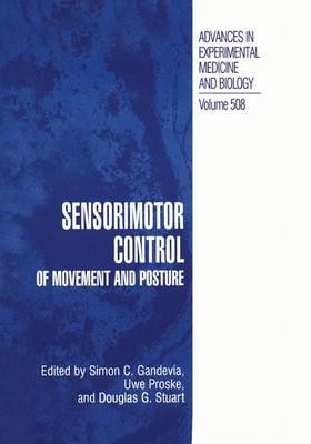 Sensorimotor Control of Movement and Posture - Advances in Experimental Medicine and Biology 508 (Paperback)