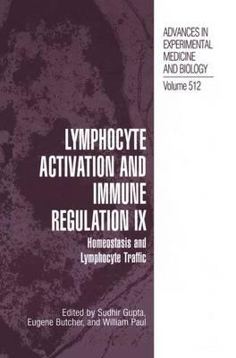 Lymphocyte Activation and Immune Regulation IX: Homeostasis and Lymphocyte Traffic - Advances in Experimental Medicine and Biology 512 (Paperback)
