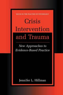 Crisis Intervention and Trauma: New Approaches to Evidence-Based Practice - Issues in the Practice of Psychology (Paperback)