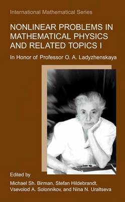 Nonlinear Problems in Mathematical Physics and Related Topics I: In Honor of Professor O. A. Ladyzhenskaya - International Mathematical Series 1 (Paperback)