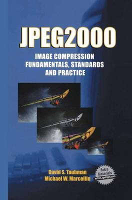 JPEG2000 Image Compression Fundamentals, Standards and Practice: Image Compression Fundamentals, Standards and Practice - The Springer International Series in Engineering and Computer Science 642 (Paperback)