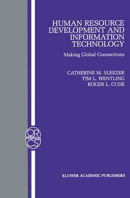 Human Resource Development and Information Technology: Making Global Connections - Operations Research/Computer Science Interfaces Series 17 (Paperback)