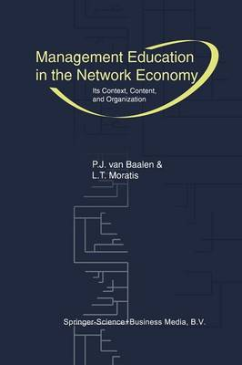 Management Education in the Network Economy: Its Context, Content, and Organization (Paperback)