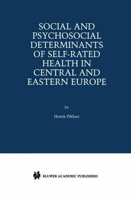 Social and Psychosocial Determinants of Self-Rated Health in Central and Eastern Europe (Paperback)