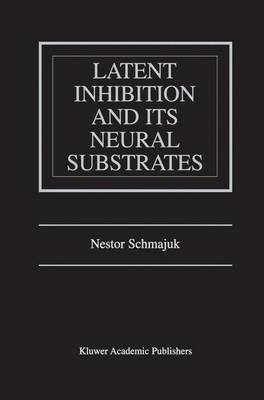 Latent Inhibition and Its Neural Substrates (Paperback)