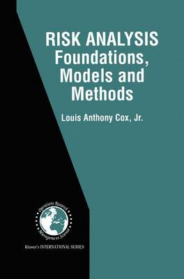 Risk Analysis Foundations, Models, and Methods - International Series in Operations Research & Management Science 45 (Paperback)